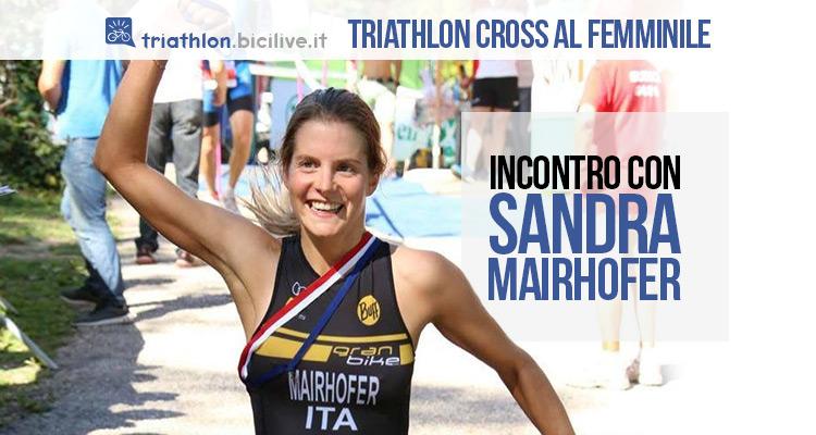 Il triathlon cross al femminile: incontro con Sandra Mairhofer
