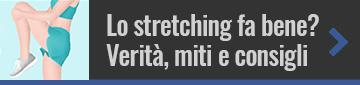 Stretching: miti, verità, buone abitudini