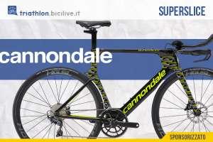 Cannondale SuperSlice: pura velocità per triathlon e crono