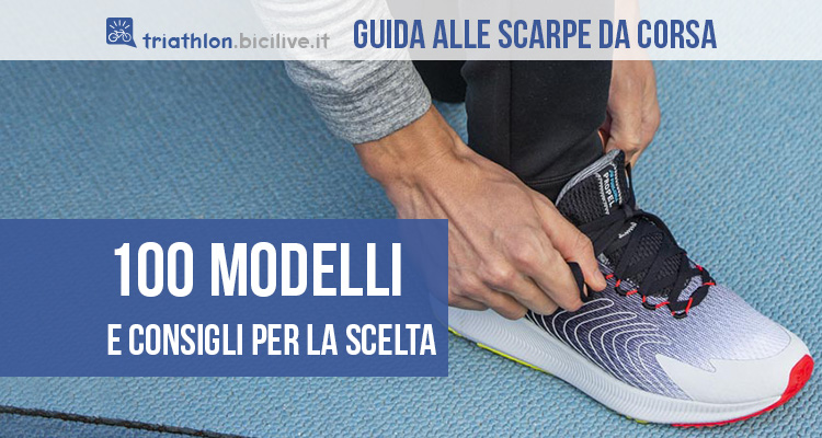 La guida alla scelta delle scarpe da corsa con oltre 100 modelli classificati per tipologia e prezzi