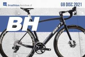 BH Bikes G8 Disc 2021: bicicletta aero da strada e triathlon